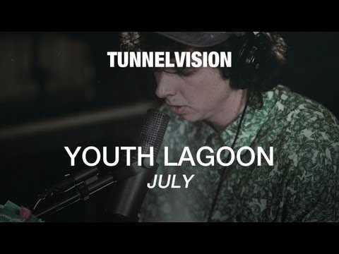 Youth Lagoon - July - Tunnelvision