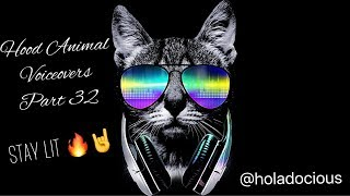 Hood Animal Voiceovers Part 32: Stay Lit 🔥🤘