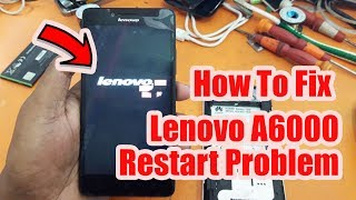 Lenovo a6000 auto restart problem Solution | How To Fix Lenovo A6000 Restart Problem