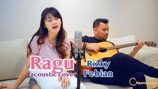 RAGU - RIZKY FEBIAN (Crevanya cover feat Raden Irfan)