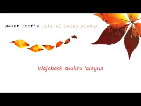 Mesut Kurtis - Talaal Badru Alayna (Lyrics Video)