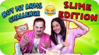 NOT MY ARMS SLIME CHALLENGE