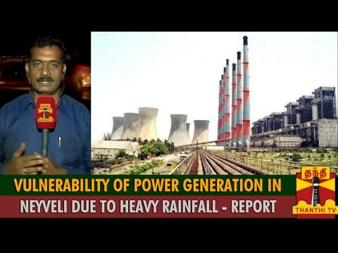 Report : Vulnerability Of Power Generation in Neyveli Due To Heavy Rainfall