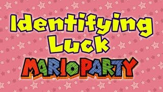 Identifying Luck: Mario Party 1