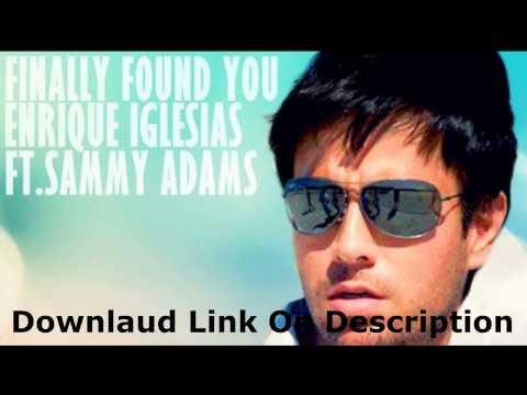 Enrique Iglesias Finally Found You 2012 [Ft.-Sammy-Adams]