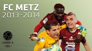 La saison du FC Metz - Ligue 2 / 2013-2014