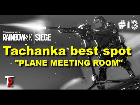 Tachanka Best Spot //Plane - Meeting Room// Rainbow Six Siege