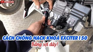 Hướng dẫn chống hack khoá Exciter 150 bằng sợi dây ▶ Khởi động không cần chìa khoá!