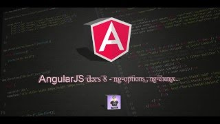 AngularJS dersleri (ders 8) - ng-options , ng-change