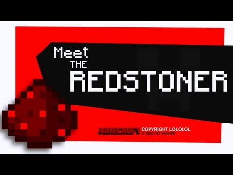 Meet The Redstoner - Minecraft