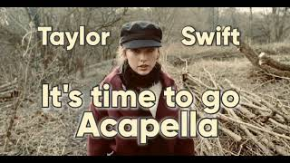 Taylor Swift - It's time to goAcapella
