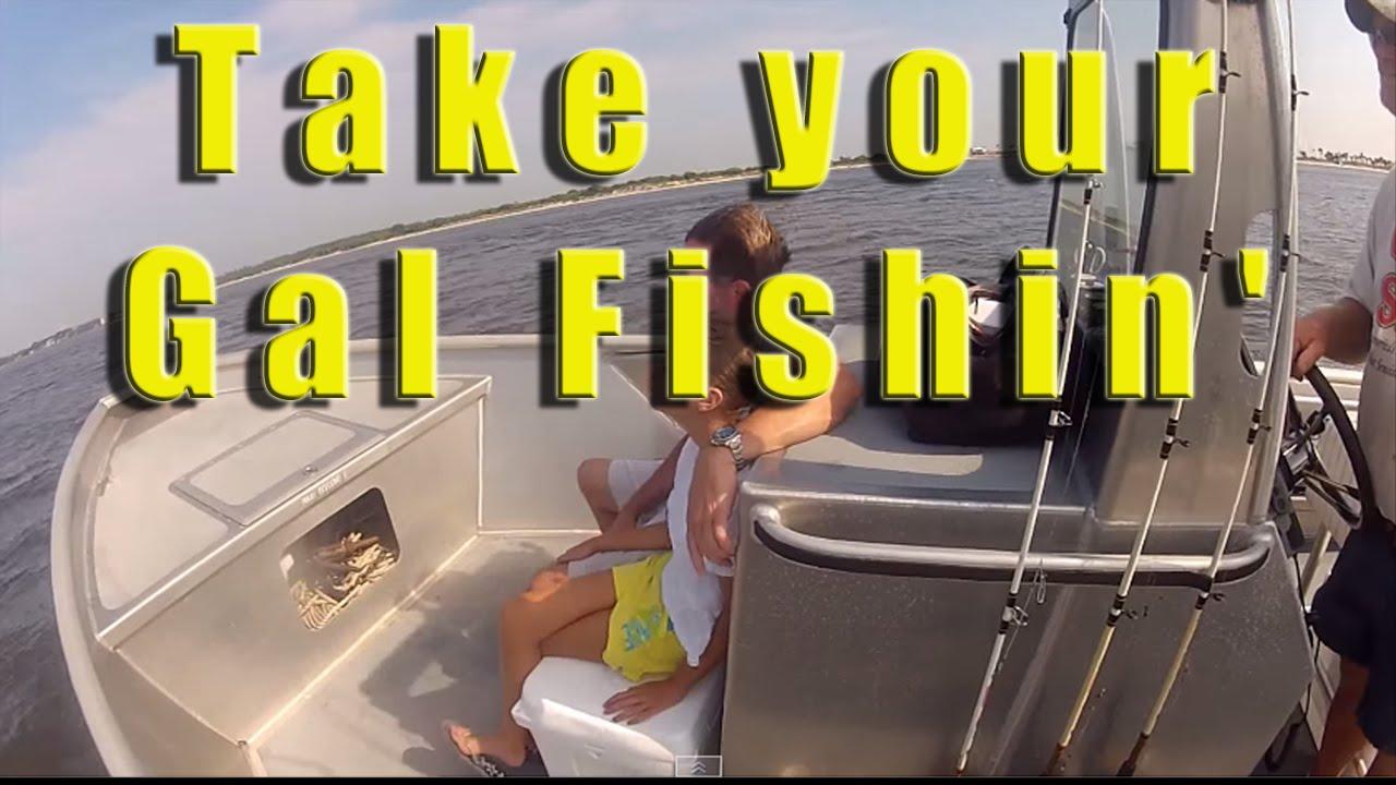 Take your gal  Jacksonville Fishing