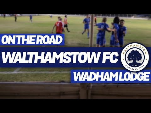 On The Road - WALTHAMSTOW FC @ WADHAM LODGE