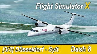 Microsoft Flight Simulator X Teil 993 Düsseldorf - Sylt | Eurowings Dash 8 | Liongamer1