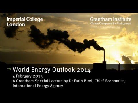 World Energy Outlook 2014 - Dr Fatih Birol - 4 Feb 2015
