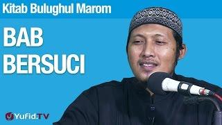 Ceramah Islam: Kitab Bulughul Marom Bab Bersuci - Ustadz Zaid Susanto, Lc