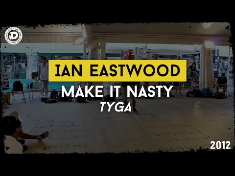 Ian Eastwood make It Nasty - Tyga - Idancecamp 2012 - Bounce Factory video