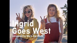 Ingrid Goes West reviewed by Mark Kermode