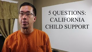 5 Questions - CA Child Support - The Law Offices of Andy I. Chen