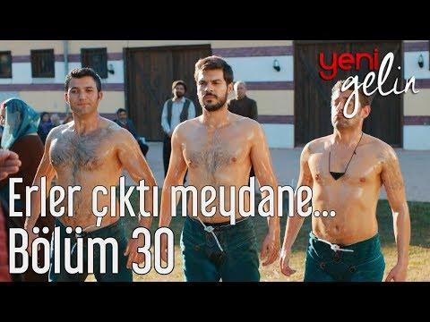 Yeni Gelin 30. Bölüm - Erler Çıktı Meydane...