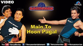 Main To Hoon Pagal Full Video Song | Baadshah | Shahrukh Khan, Johny Lever | Abhijeet