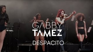 DESPACITO - LUIS FONSI FT DADDY YANKEE  GABBY TAMEZ