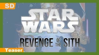 Star Wars: Episode III - Revenge of the Sith (2005) Teaser