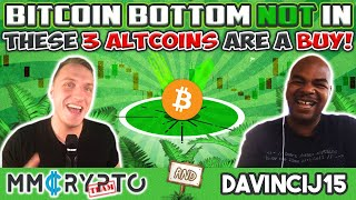 DavinciJ15: URGENT❗️ These 3 ALTCOINS are a BUY! Bitcoin Bottom NOT in?!!