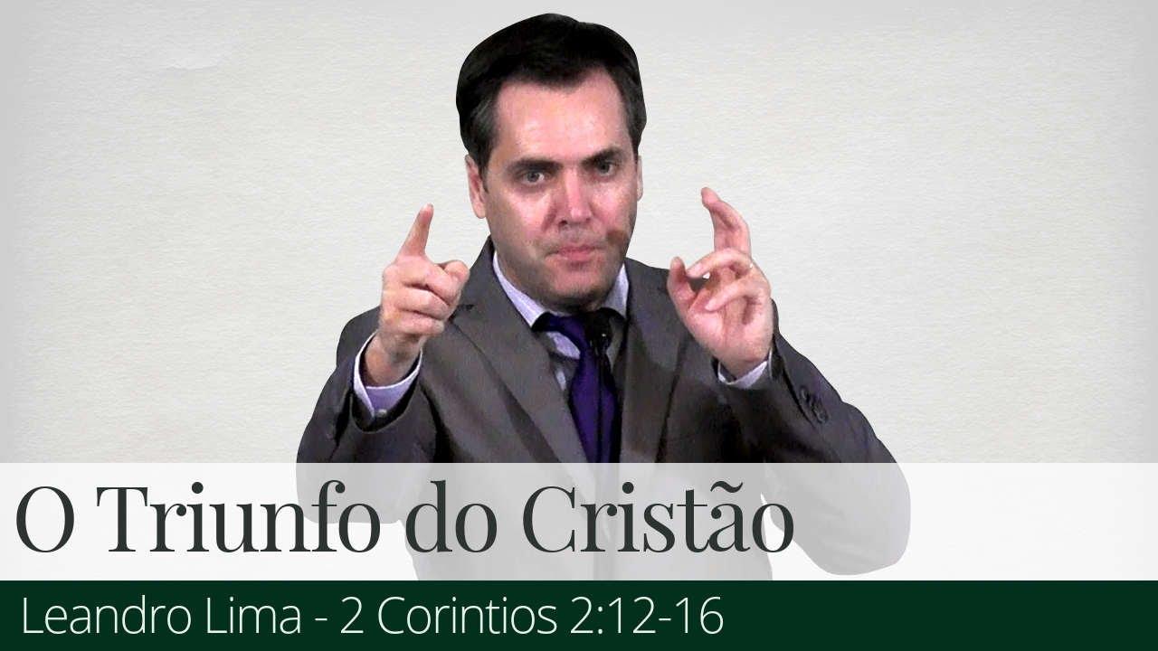 O Triunfo do Cristão - Leandro Lima