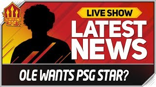 Solskjaer Wants PSG Star! Man Utd News