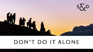 Don't Do It Alone /// 039