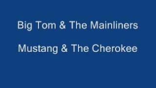 "Big Tom & The Mainliners ""The Mustang & The Cherokee"""