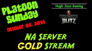Hughbert Jass Gaming - World of Tanks Blitz - NA Server Live Stream GOLD!!