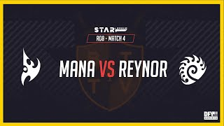 Mana vs Reynor Bo5 [PvZ] DFY Star League RO8 Season 1 - Starcraft 2