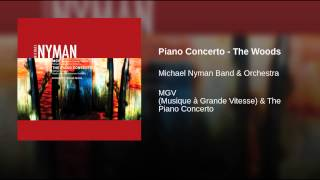 Michael Nyman - Piano Concerto: The Woods