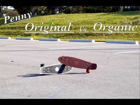 Penny Skateboards: Original vs. Organic