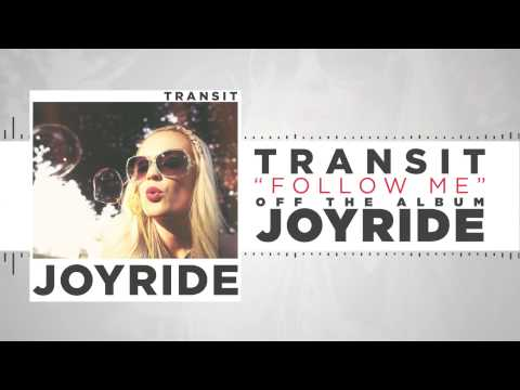 Transit - Follow Me