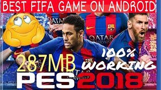 PES 2018 DOWNLOAD FOR ANDROID BEST FOOTBALL GAME 100 WORKING