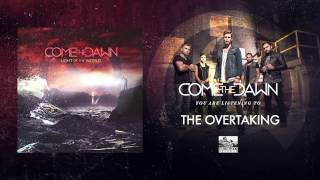 Come The Dawn - The Overtaking