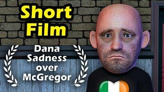 The SAD life of Dana White without His Super Star Conor Mcgregor