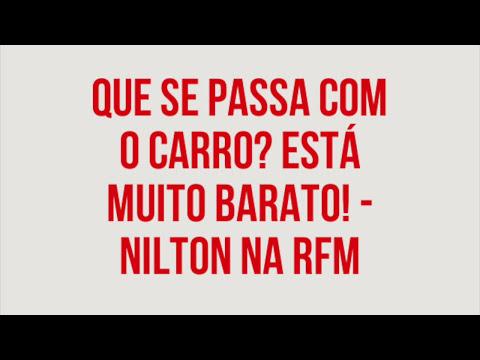RFM - Nilton - Que se passa com o Carro? está muito barato.