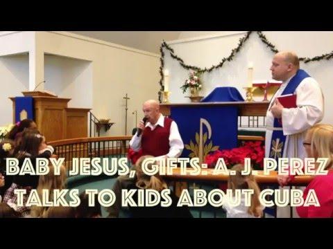 Baby Jesus, Gifts: A. J. Perez Tells Kids About Cuba