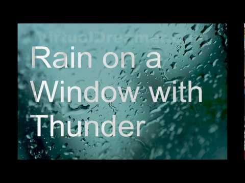 sleep Sounds Sound Of Rain On A Window With Thunder video