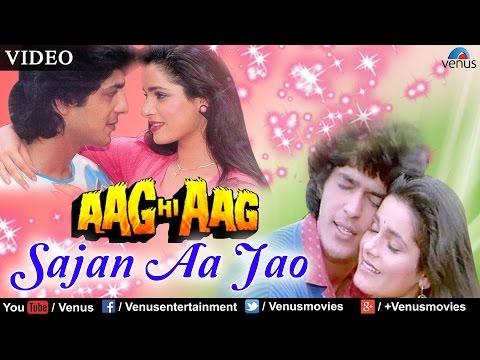 Sajan Aa Jao (Aag Hi Aag)