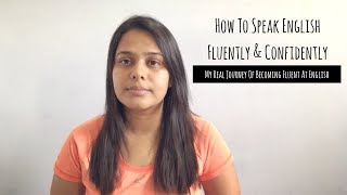 How To Speak English Fluently & Confidently | My Real Journey of Improving My Spoken English