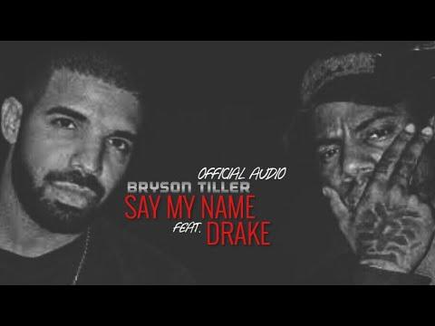 "Bryson Tiller - ""Say My Name"" Ft.Drake (Official Audio)"