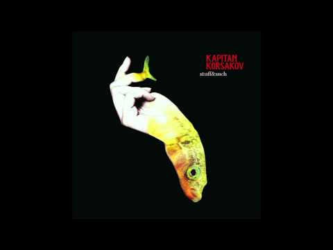 Kapitan Korsakov - Smile And Stay Friends