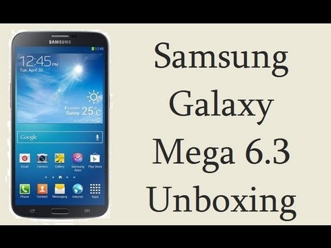 Samsung Galaxy Mega 6.3 Unboxing- Large Screen Phablet With IR Remote Feature