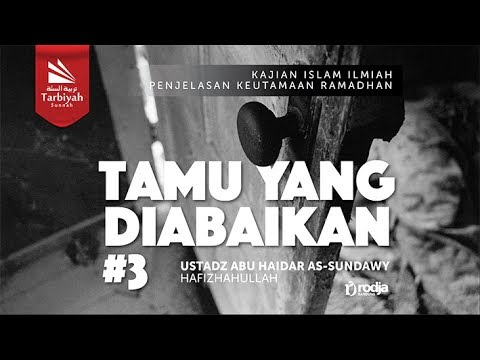 Tamu Yang Diabaikan Bag.3 | Ustadz Abu Haidar As-Sundawy