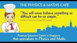The Physics Maths Cafe - Premium tuition centre in Singapore that specialises in Physics and Maths
